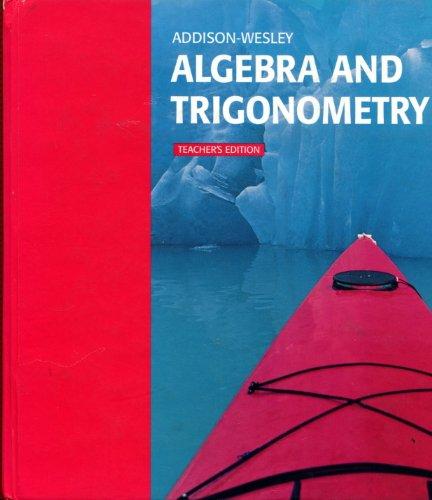 9780201812534: Addison-Wesley Algebra and Trigonometry, Teacher's Edition