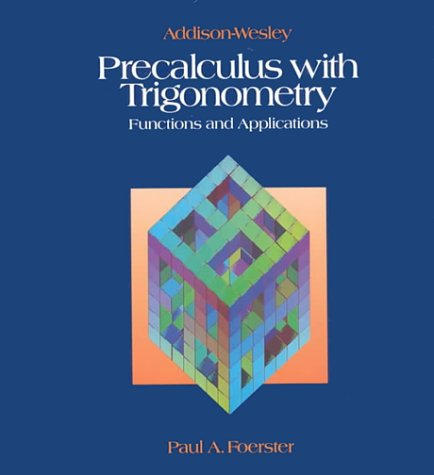 Precalculus With Trigonometry: Paul A. Foerster