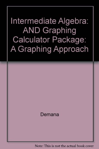 Intermediate Algebra: A Graphing Approach/Resource Manual (9780201820867) by Franklin D. Demana; Bert K. Waits; Margaret Greene; Stanley R. Clemens