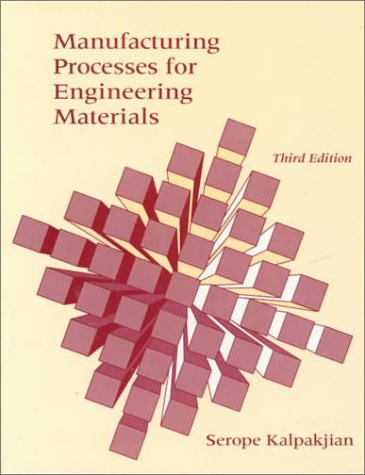 9780201823707: Manufacturing Processes for Engineering Materials (3rd Edition)