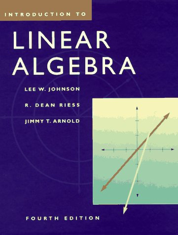 Introduction to Linear Algebra: Jimmy T. Arnold;