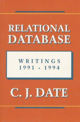 Relational Database Writings 1991-1994: Date