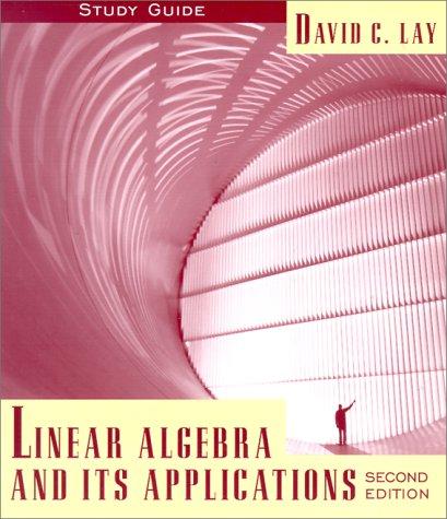 Linear Algebra and Its Applications : Study: David C. Lay