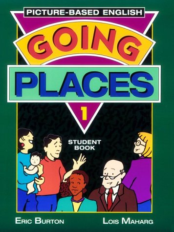 9780201825251: Going Places: Picture-Based English 1: Student Book 1