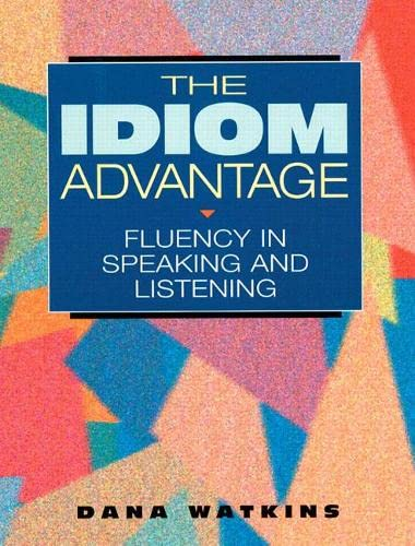 9780201825275: The Idiom Advantage: Fluency in Speaking and Listening