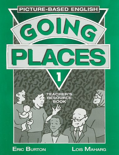 Going places 1 : picture-based English. Teacher's resource book: Maharg Burton