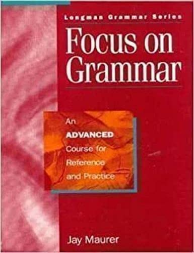 Focus on Grammar: An Advanced Course for