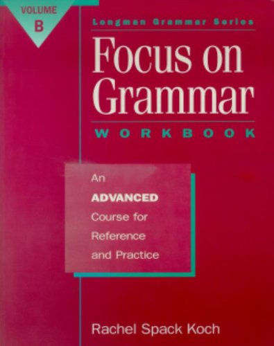 9780201825879: Focus on Grammar: An Advanced Course for Reference and Practice (Split Workbook B)