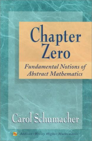 9780201826531: Chapter Zero: Fundamental Notions of Abstract Mathematics
