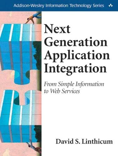 9780201844566: Next Generation Application Integration: From Simple Information to Web Services (Addison-Wesley Information Technology)