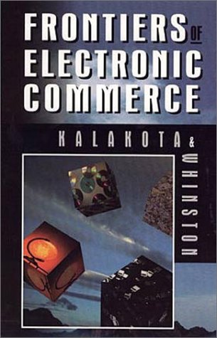 Frontiers of Electronic Commerce: Kalakota, Ravi, Whinston,
