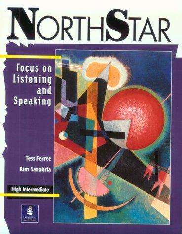 Northstar: Focus on Listening and Speaking : Ferree, Tess; Sanabria,