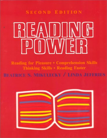Reading Power, Second Edition: Reading for Pleasure, Comprehension Skills, Thinking Skills, Reading Faster (0201846748) by Beatrice S. Mikulecky; Linda Jeffries