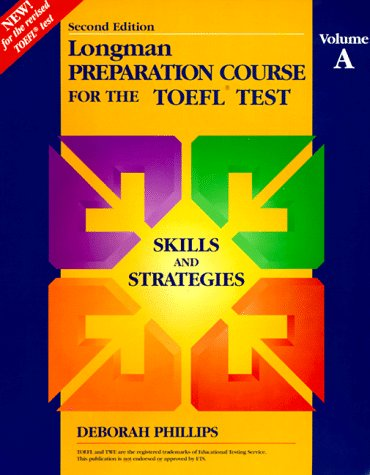 Longman Preparation Course for the Toefl Test: Volume A, Skills and Strategies (Second Edition)