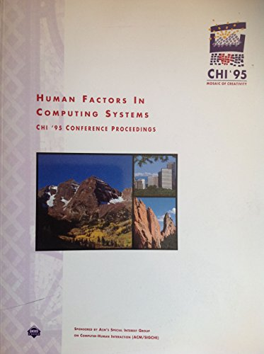 Human Factors in Computing Systems: CHI '95 Conference Proceedings: Katz, IRvin R. (Ed.); Mack...