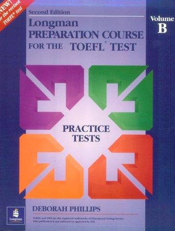 Longman Preparation Course for the TOEFL Test: Addison Wesley Longman, Deborah Phillips