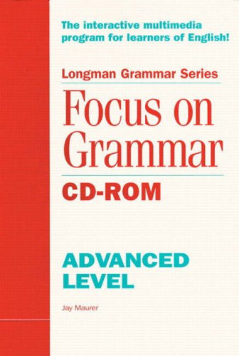 9780201849677: Focus on Grammar: Advanced: A Four-Level Course for Reference and Practice (Logman Grammar Series)
