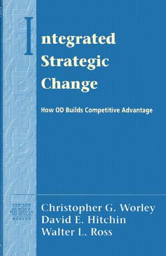 Integrated Strategic Change: How Organizational Development Builds: Christopher G. Worley,