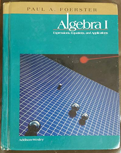 9780201860948: Algebra I: Expressions, Equations, and Applications