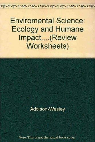 9780201863468: Enviromental Science: Ecology and Humane Impact....(Review Worksheets)