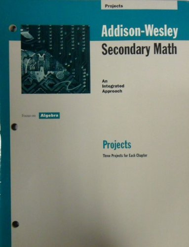 Addison-Wesley Secondary Math: Focus on Algebra, Projects