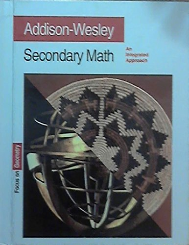 9780201867800: Addison-Wesley: Secondary Math- An Integrated Approach