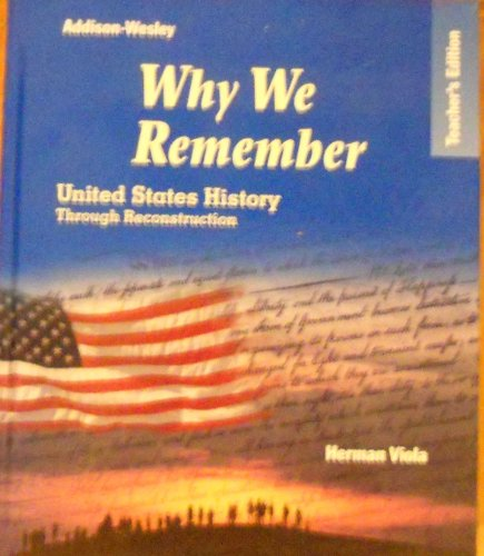 9780201869385: Why We Remember: United States History Through Reconstruction, Teacher's Edition