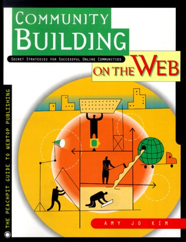 9780201874846: Community Building on the Web: Secret Strategies for Successful Online Communities (Visual Quickstart Guides)
