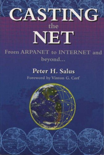 9780201876741: Casting the Net: From ARPANET to INTERNET and Beyond