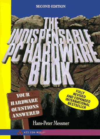 9780201876970: The Indispensable PC Hardware Book: Your Hardware Questions Answered