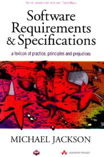9780201877120: Software Requirements & Specifications: A Lexicon of Practice, Principles and Prejudices: A Lexicon of Software Practice, Principles and Prejudices (ACM Press)