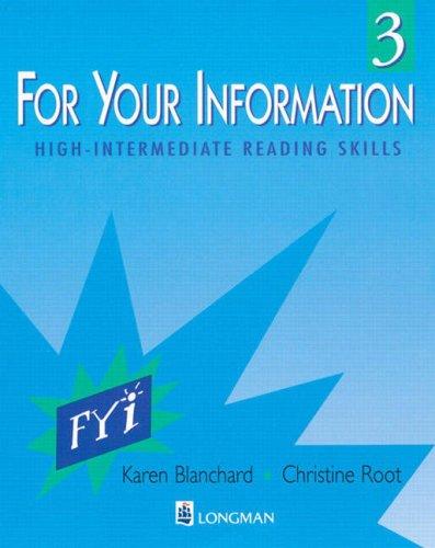 For Your Information 3: High-Intermediate Reading Skills: Karen Blanchard, Christine
