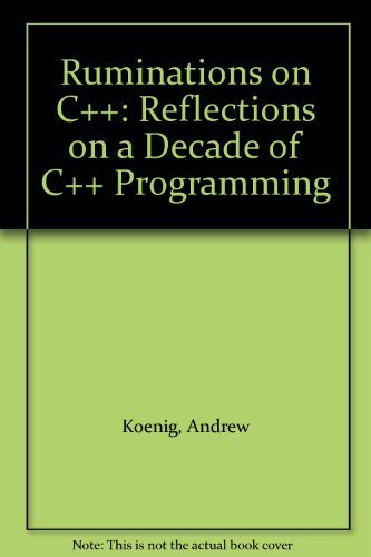 9780201879988: Ruminations on C++: A Decade of Programming Insight and Experience
