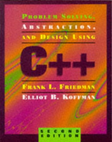 9780201883374: Problem Solving, Abstraction, and Design Using C++