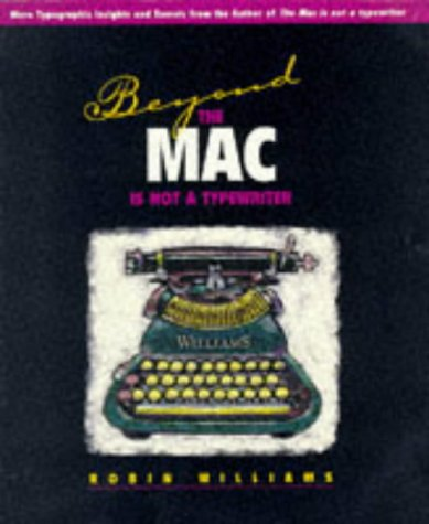 9780201885989: Beyond the Mac Is Not a Typewriter: More Typographic Insights and Secrets