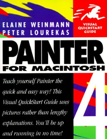 Painter 4 for Macintosh (Visual QuickStart Guide) (0201886650) by Elaine Weinmann; Peter Lourekas
