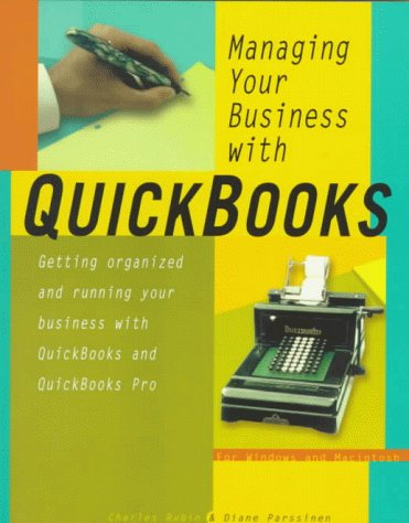 Managing Your Business With Quickbooks (9780201886849) by Charles Rubin; Diane Parssinen
