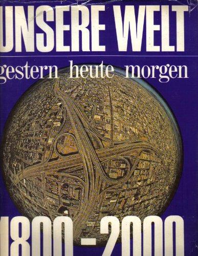 9780201888591: Unsere Welt gestern, heute, morgen : 1800 - 2000.
