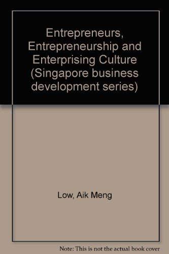 Entrepreneurs, Entrepreneurship, and Enterprising Culture (Singapore Business: John Beck, Marjorie