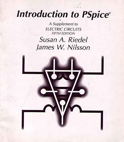 Introduction to Pspice a Supplement to Electric: James W. Nilsson