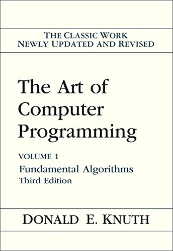 The Art of Computer Programming, Vol. 1: Fundamental Algorithms, 3rd Edition: Donald E. Knuth