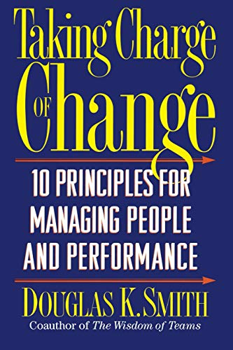 9780201916041: Taking Charge Of Change: Ten Principles For Managing People And Performance