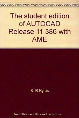 9780201918250: The student edition of AUTOCAD Release 11 386 with AME: Student manual / S.R. Kyles