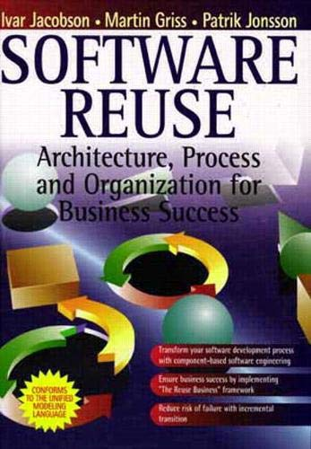 9780201924763: Software Reuse: Architecture, Process and Organization for Business Success: Achitecture, Process and Organization for Business Success (Object Technology Series)