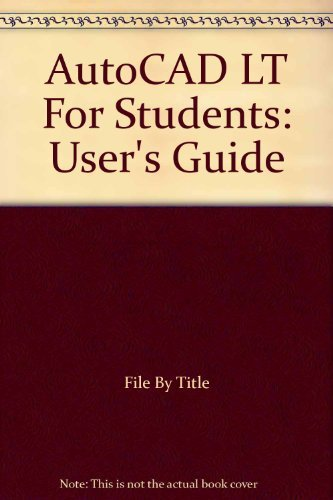AutoCAD LT For Students: User's Guide: File By Title