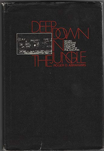 9780202010915: Deep Down in the Jungle: Negro Narrative Folklore from the Streets of Philadelphia