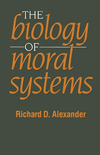 9780202011745: The Biology of Moral Systems (Evolutionary Foundations of Human Behavior)