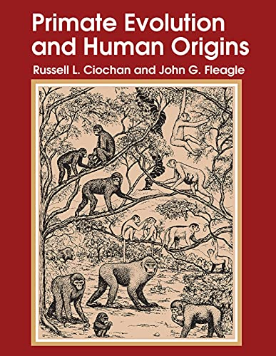 Primate Evolution and Human Origins (Foundations of Human Behavior) (0202011755) by Fleagle, John G.; Ciochon, Russell L.