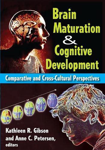 Brain Maturation and Cognitive Development (Hardback): Anne C. Petersen, Kathleen Gibson