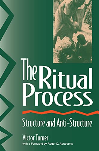 9780202011905: The Ritual Process: Structure and Anti-Structure (Foundations of Human Behavior)